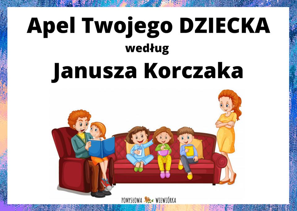 """zdjęcie przedstawia rodzinę siedzącą na kanapie i napis """"Apel Twojego dziecka według Janusza Korczaka"""""""